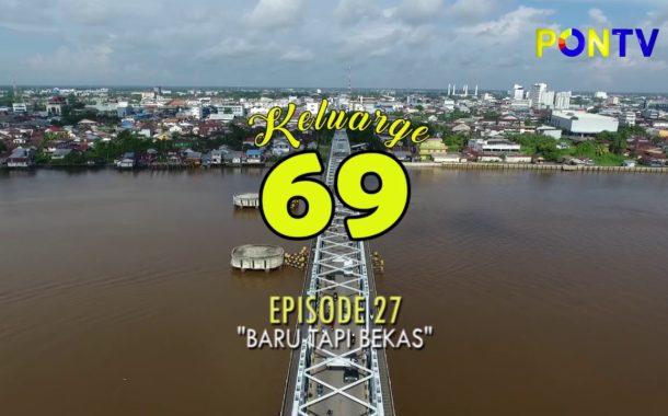 KELUARGE 69 Episode 27 - Baru Tapi Bekas (1/3)