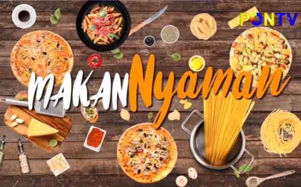Program Kuliner Terbaru PONTV : Makan Nyaman